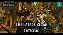 The Fate of Rezan Cutscene Battle For Azeroth Beta