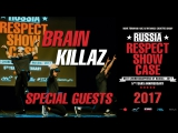 BRAIN KILLAZ - special guests | RUSSIA RESPECT SHOWCASE 2017 [OFFICIAL 4K]