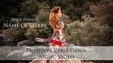Fenix Fatalist - Name of Seeker (Horizon Zero Dawn Aloy Cosplay Music Video)