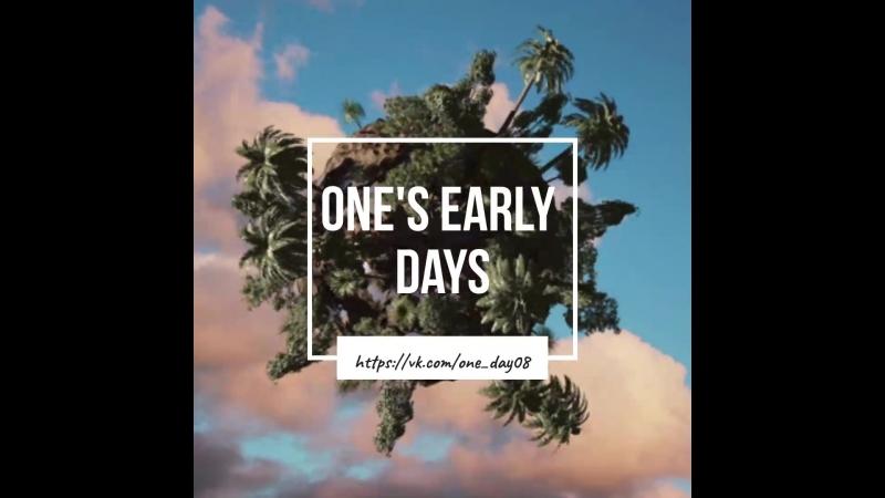 Оne's early days