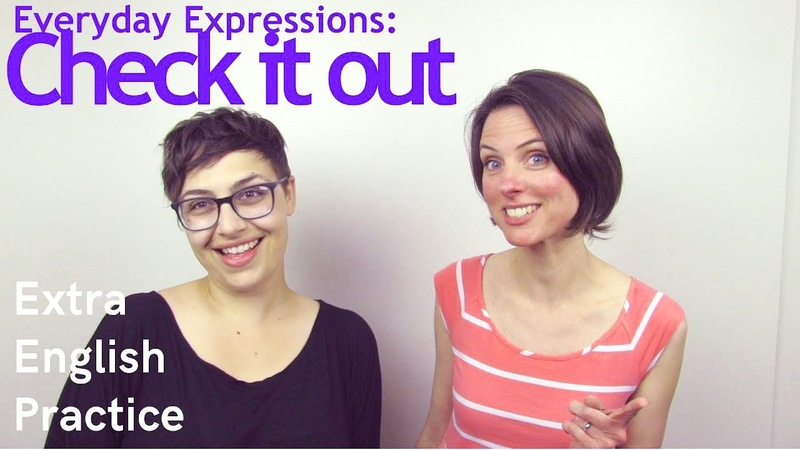 Everyday English Expression: CHECK IT OUT