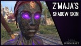 Z'Maja's Shadow Skin Showcase - Summerset Chapter