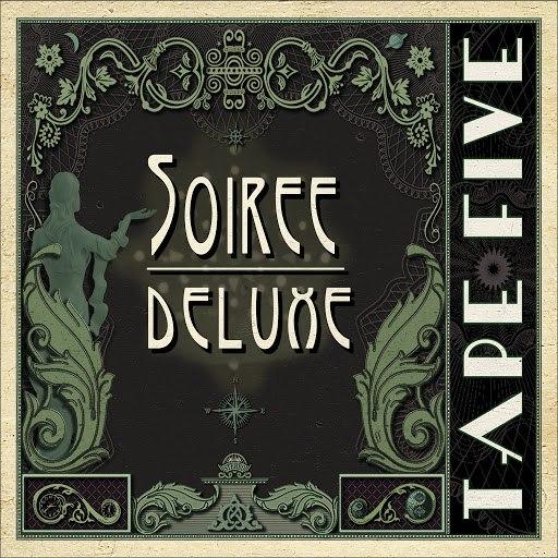 Tape Five альбом Soiree Deluxe