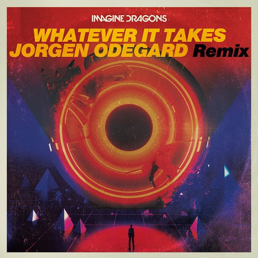 Imagine Dragons альбом Whatever It Takes (Jorgen Odegard Remix)