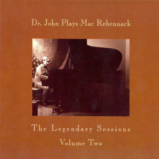 Dr. John альбом Dr. John Plays Mac Rebennack: The Legendary Sessions Two