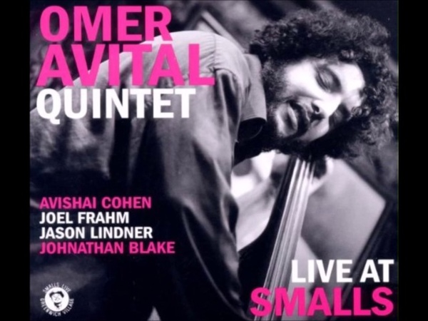 Omer Avital Quintet - Live At Smalls (2011)
