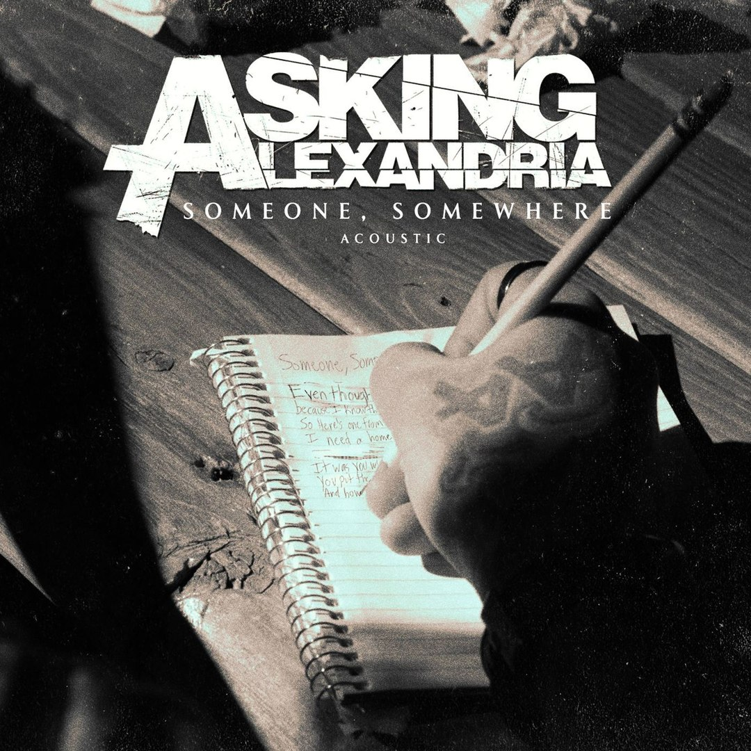 Asking Alexandria - Someone, Somewhere (Acoustic) [single] (2018)