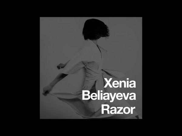 Xenia Beliayeva - Razor (Marc DePulse Remix)