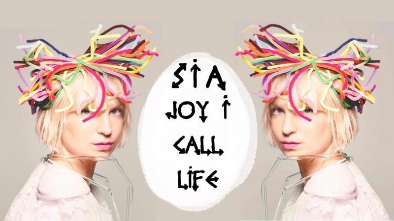 Sia - Joy I Call Life (Letra/Lyrics)