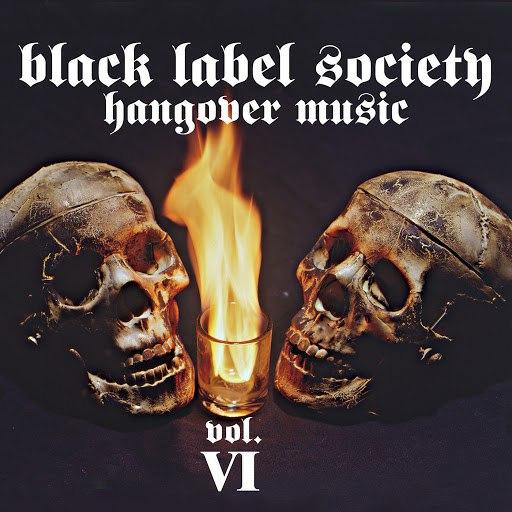 Black Label Society альбом Hangover Music Vol. VI