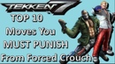 Tekken 7 TOP 10 Punishable Moves That Force Crouch