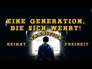 Eine Generation, die sich wehrt! Heimat, Freiheit, Tradition - Multikulti Endstation