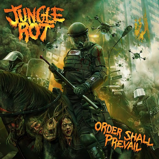 Jungle Rot альбом Order Shall Prevail