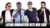 Latino Romantico Hits Mix 2018 Ricky Martin, Enrique Iglesias, Luis Fonsi, Marc Anthony
