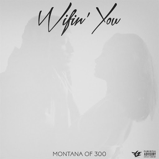 Montana of 300 альбом Wifin' You