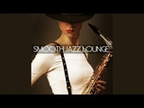 Best Smooth Jazz Lounge Music Non Stop Various Artists