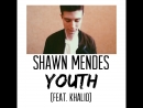 Shawn Mendes - YOUTH (feat. Khalid)