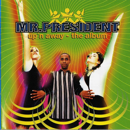 Mr. President альбом Up'n Away - The Album