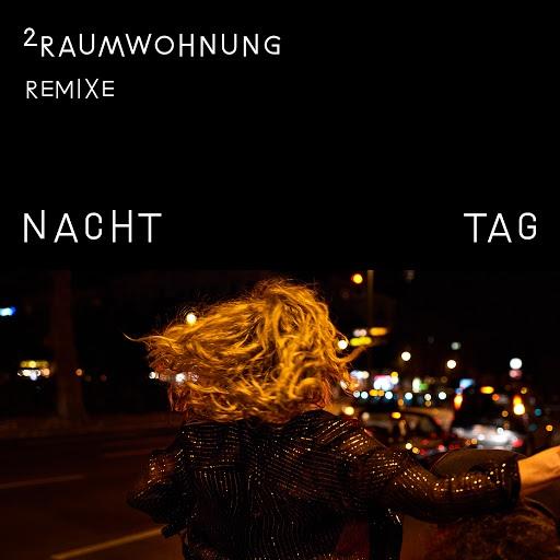 2raumwohnung альбом Nacht und Tag Remixe