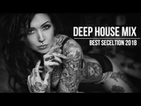The Summer Hits 2018 - Best Hits and Selection of Deep House Summer mix 2018 by DJ Deepest &amp AMHouse