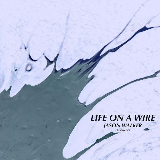 Jason Walker альбом Life on a Wire (Acoustic)