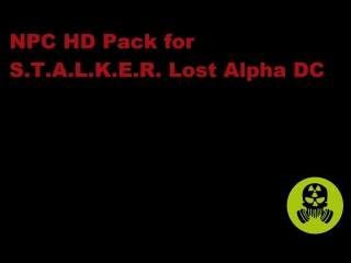 NPC HD Pack for S.T.A.L.K.E.R. Lost Alpha DC