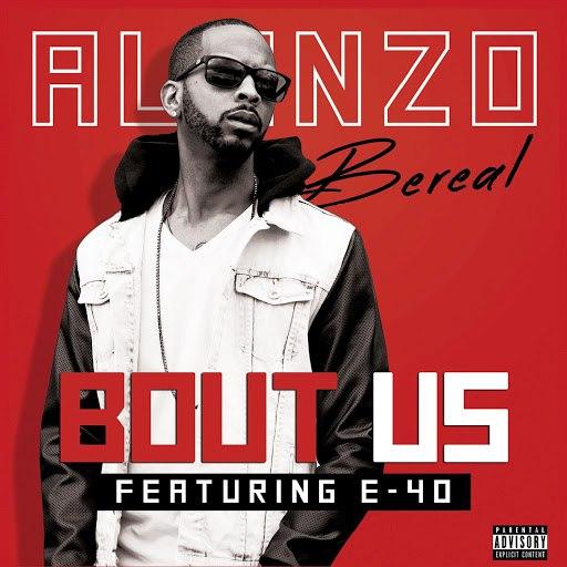 Alonzo альбом Bout Us (feat. E-40)