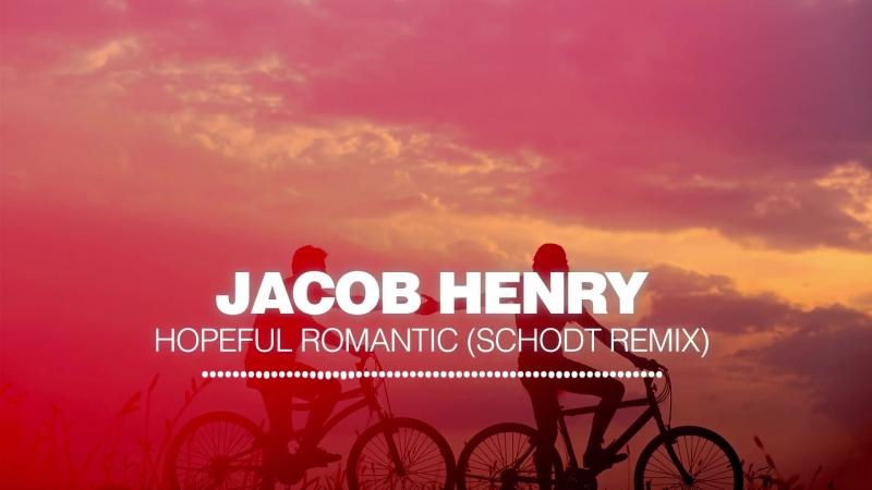 Jacob Henry Hopeful Romantic Schodt Remix Silk Music
