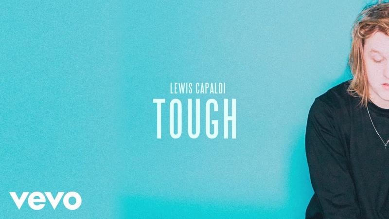 Lewis Capaldi - Tough (Official Audio)