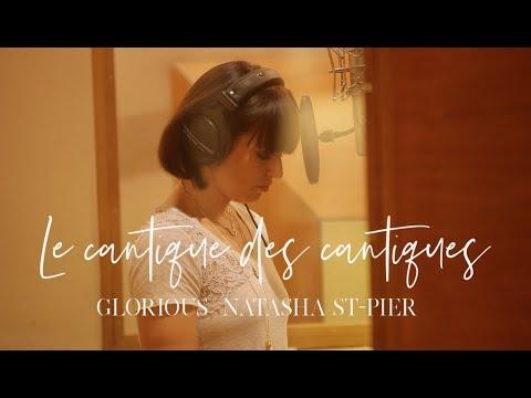 Glorious et Natasha St-Pier - Le Cantique des cantiques
