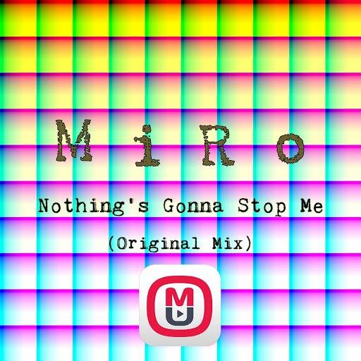 Miro альбом Nothing's Gonna Stop Me