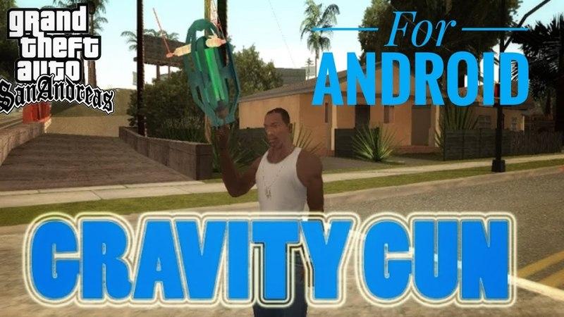 [Android] Gravity Gun Mod For Gta Sa Android