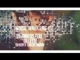 20 Fingers feat. Gillette - Short Dick Man (Noise Walkers Bootleg)