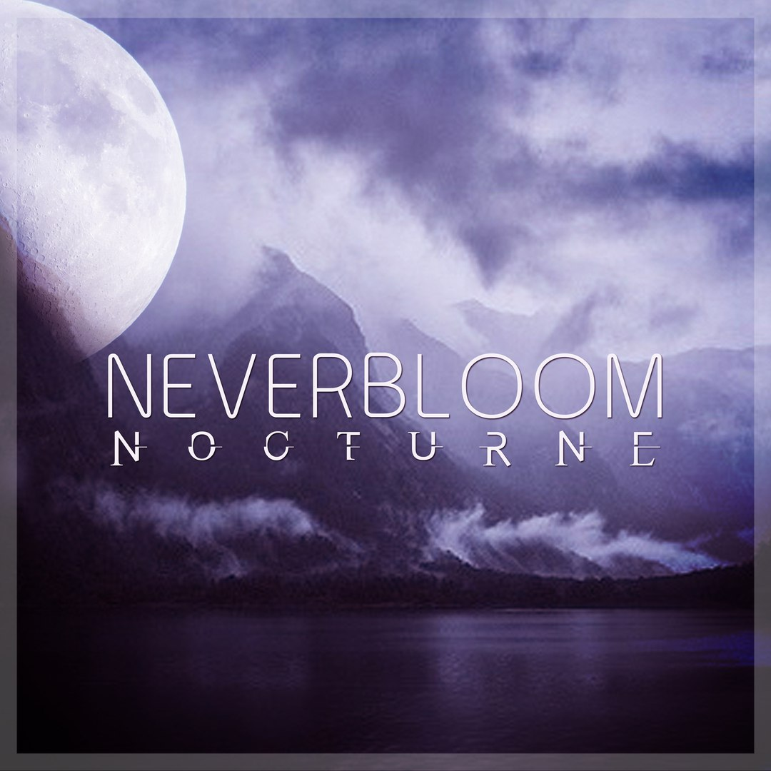 Nocturne - Neverbloom (2017)