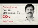 Colunistas da Causa Operária TV: Ninguém está a salvo do golpe Por Rafael Dantas