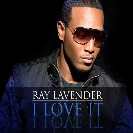 Ray Lavender альбом I Love It
