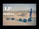 LP - ( Laura Pergolizzi) MAGIC - New Song 2017 STUPENDA