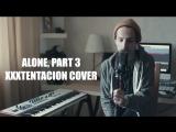 Matt Feller - ALONE, PART 3 (XXXTENTACION cover)