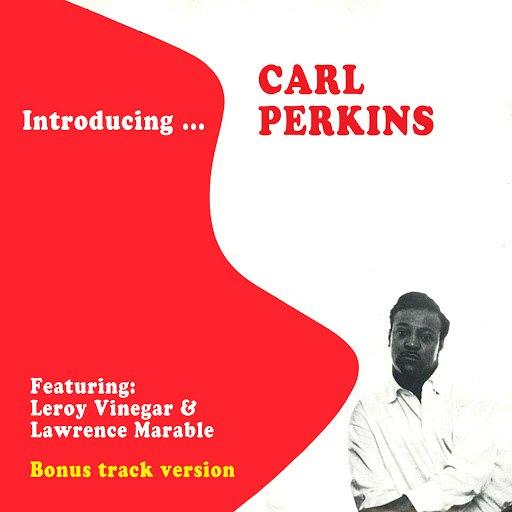 Carl Perkins альбом Introducing… Carl Perkins (feat. Leroy Vinegar & Lawrence Marable) [Bonus Track Version]