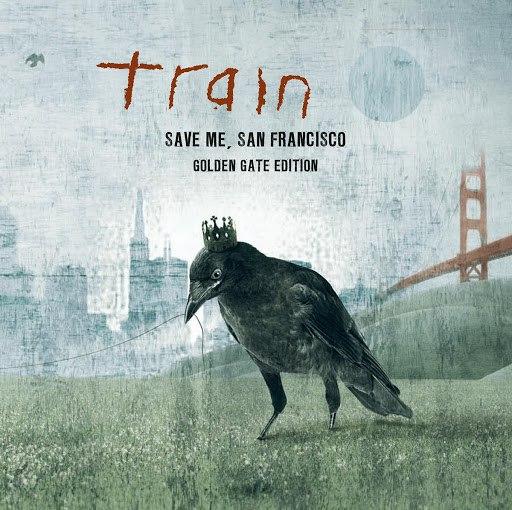 Train альбом Save Me, San Francisco (Golden Gate Edition) (Bonus Track)