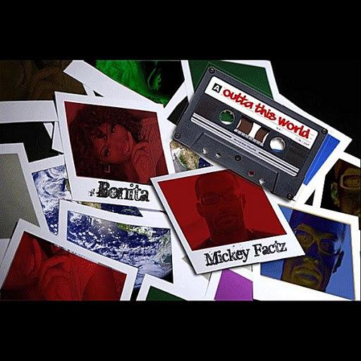 Bonita альбом Outta this World (feat. Mickey Factz)