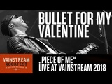 Bullet for my Valentine Piece of me 4K Live Video Vainstream 2018
