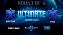 2018 Ultimate Series Season 1 — Ro4 Match 2: BratOK (T) vs Kas (T)