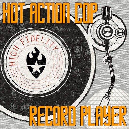 Hot Action Cop альбом Record Player