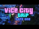 Vice City Trip tape one