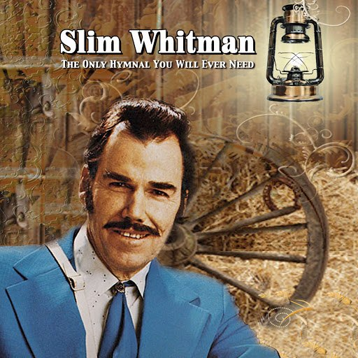 Slim Whitman альбом The Only Hymnal You Will Ever Need