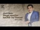 Xurshid Rasulov - Nega sendan kechib bo'lmaydi - Хуршид - Нега сендан кечиб булмайди (music version).mp4