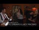 ACOUSTIC DREAMS LADY MACBAD