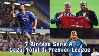7 Bintang Serie A yang Gagal Total di Premier League - YouTube