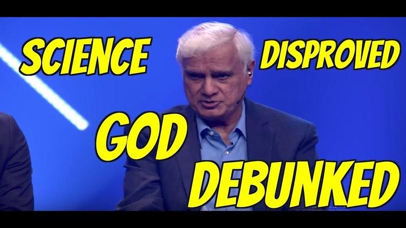 Science has Disproved God DEBUNKED by Ravi Zacharias